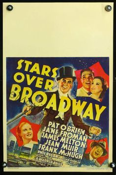 Stars Over Broadway (1935)  Stars: Pat O'Brien, Jane Froman, James Melton, Jean Muir, Frank McHugh ~  Director: William Keighley