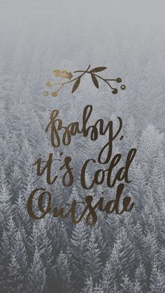 The most wonderful time of the year! - Baby, it's cold outside wallpaper Christmas Quotes, All Things Christmas, Winter Christmas, Christmas Time, Christmas Captions, Merry Christmas, Naughty Christmas, Winter Snow, Cute Backgrounds