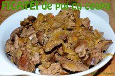Ficatei de pui cu ceapa Romanian Food, Romanian Recipes, Dukan Diet, Foie Gras, Bacon, Good Food, Cooking Recipes, Vegetarian, Favorite Recipes