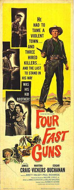 Four Fast Guns (1960)  Stars: James Craig, Martha Vickers, Edgar Buchanan, Brett Halsey, Paul Richards ~  Director: William J. Hole Jr.
