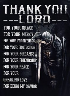 The Knight Templar Thank You Lord For Your Grace Your Mercy Christian Warrior, Christian Life, Christian Quotes, Prayer Quotes, Spiritual Quotes, Bible Quotes, Warrior Quotes, Prayer Warrior, Image Jesus