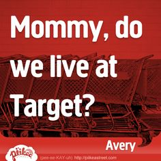 Mommy, do we live at @Target? How many times have you heard this one? #thingskidssay #funny #cute
