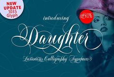 Daughter Script 40% 0FF - Script LATEST UPDATE the additions Glyph from 950 Become a 1035 the overall Glyph  Daughter Script, is a calligraphy manuscript, handwritten modern and clasik, so soft, perfect for your next design, such as logos, printed quotes, invitations, cards, product packaging, headers and anything else about your imagination.