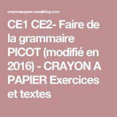 CE1 CE2- Faire de la grammaire PICOT (modifié en 2016) - CRAYON A PAPIER Exercices et textes