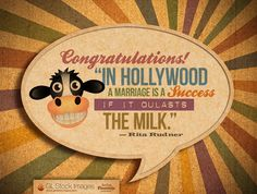 "Just Married - Congratulations! - ""In Hollywood a marriage is a success if it outlasts the milk."" - Rita Rudner"
