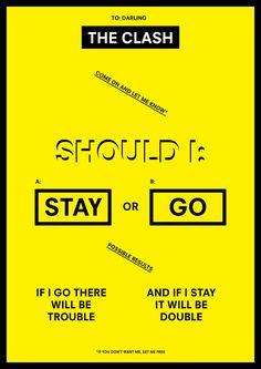 Should I stay or should I go ~ the clash #poster by Manel Font www.designisnatural.com/