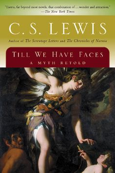 Till We Have Faces by C.S. Lewis. This is pretty much a yearly read for me, and I am always crying by the end. Love.