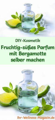 Eigenes Parfum selber mischen - Parfum Rezept: Fruchtig süßes Parfum mit Bergamotte #diy#selbermachen#parfum#naturkosmetik#kosmetik