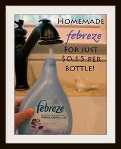 DIY Febreze!!  What you'll need: 1/8 Cup of fabric softener 2 tablespoons Baking Soda Hot tap water Spray bottle (Just reuse your old Febreze bottle!)  Preparation: Using a funnel, pour fabric softener and baking soda into your spray bottle. Fill spray bottle with hot tap water and shake well. Don't forget to twist the nozzle over to the LOCK position if you're using a Febreze bottle.