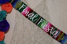 No fiesta is complete without a sash for the honoree!! Wedding Events, Our Wedding, Wedding Themes, Dream Wedding, Bachelorette Decorations, Party Planning, Maid Of Honor, Bridal Shower, Bridesmaid