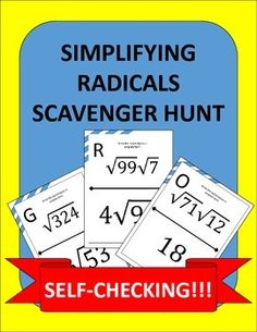 Simplifying Radicals made fun!  Instead of doing another boring old worksheet; try a fun scavenger hunt and get your students up and moving around!This product consists of 12 problems in which must write a radical in its simplest form.  There are problems with a single radical as well as a few that have been partially broken down already and the students must finish simplifying them.Post the pages around the room in a random order.