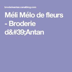 Méli Mélo de fleurs - Broderie d'Antan