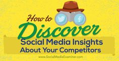 How to Discover Social Media Insights About Your Competitors Social Media Examiner Viral Marketing, Social Media Marketing, Digital Marketing Strategy, Marketing Strategies, New Tricks, Social Media Tips, Insight, Print Design, Web Design