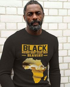 Black history didn't start with slavery. (Pictured - Idris Elba looking good with stereotyped acacia tree/ African sunset meme on sweater lol) Idris Elba, Par Ideal, Black History Facts, Actrices Hollywood, We Are The World, Raining Men, Black Pride, Before Us, African American History
