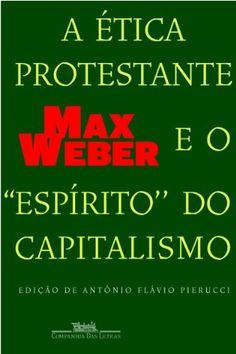 ETICA PROTESTANTE E O ESPIRITO DO CAPITALISMO