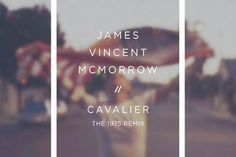 """Wow, this is truly beautiful! The 1975 have remixed labelmate James Vincent McMorrow's single """"Cavalier"""" . The original track appears on McMorrow's new sophomore album Post Tropical which was released. James Vincent, The 1975, No One Loves Me, Cavalier, News Songs, Great Artists, Album Covers, First Love, Lyrics"""