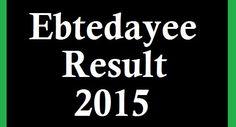 Ebtedayee exam result 2015 | Madrasah education board
