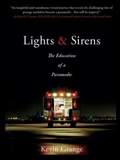 Lights & Sirens is a compelling account of a 36-year-old EMT's academic and practical experiences in UCLA's world-class paramedic program.