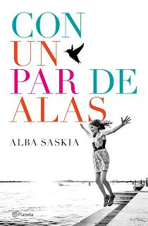 http://elbuhoentrelibros.blogspot.com.es/2017/05/con-un-par-de-alas-alba-saskia.html