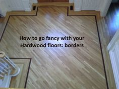 Getting fancy with hardwood flooring borders and inlays Wood Floor Pattern, Floor Patterns, Hall Flooring, Flooring Ideas, Wood Flooring, Floor Design, House Design, Refinishing Hardwood Floors, Home Selling Tips