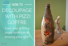 How To Decoupage On Glass Bottle With Pizzi Goffre Technique