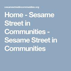Home - Sesame Street in Communities - Sesame Street in Communities