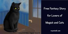 """Free fantasy story for lovers of magick and cats: """"A Feline Familiar"""" by Rayne Hall http://www.raynehall.com/fantasy-story-a-feline-familiar"""