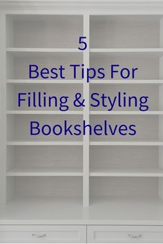 5 Tips For Filling and Styling Bookshelves - with a local giveaway!
