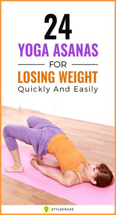 24 Best Yoga Poses To Lose Weight Quickly And Easily Yoga has been known to have many benefits. Weight loss is one of them. Here are the main poses in yoga for weight loss that you can try at home too. Read on to know more – 30 Days Workout Challenge Quick Weight Loss Tips, Lose Weight Quick, Weight Loss Help, Lose Weight Naturally, Yoga For Weight Loss, Losing Weight Tips, Loose Weight, Reduce Weight, Weight Gain
