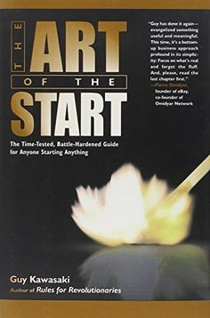 The Art of the Start: The Time-Tested, Battle-Hardened Guide for Anyone Starting Anything, http://www.amazon.com/dp/1591840562/ref=cm_sw_r_pi_awdm_OmHIub1R0EKE2