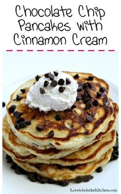 Pancakes with Cinnamon Cream- The best chocolate chip pancakes ever ...