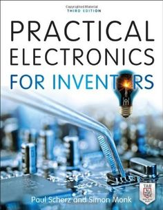 Practical Electronics for Inventors, Third Edition by Paul Scherz, http://www.amazon.com/dp/0071771336/ref=cm_sw_r_pi_dp_9vPesb1KWDA80