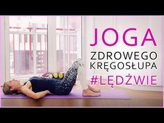 JOGA zdrowego kręgosłupa #lędźwie - bez bólu Yoga Mantras, Yoga Dance, Running Motivation, Sciatica, Yoga For Beginners, Back Pain, Pilates, Fitness Inspiration, Bodybuilding