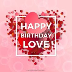 Romantic Birthday Wishes For Lover (Happy Birthday My Love For Him) Happy Birthday Love Message, Happy Birthday Wishes Messages, Birthday Wishes For Lover, Beautiful Birthday Wishes, Happy Mothers Day Wishes, Birthday Wishes For Boyfriend, Happy Birthday Baby, Happy Birthday Quotes, Birthday Greetings