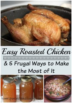 Easy roasted chicken and 5 frugal ways to make use of it.