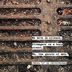 """""""We move in silence/Strangers on a busy street/We the ghosts of men.""""  -Haiku #147 by Carter Thomas-  #reading #writing #writer #poem #poetry #literature #poets #poetsofinstagram #spilledink #writingcommunity #writerscommunity #instapoem #writersofig #igpoets #lovequotes #creativewriting #poetrycommunity #write #romance #quote #haiku #art #photography #personal #CarterThomas #carterthomaspoetry #picoftheday #typewriter #followme by thecarterthomas"""