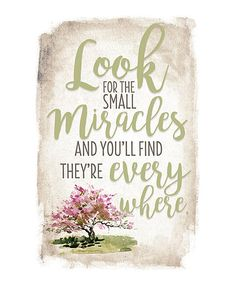 Look what I found on #zulily! 'Look For Small Miracles' Wood Plaque #zulilyfinds
