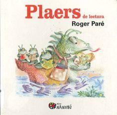 """Roger Paré / Simone Leroux. """"Plaers de lectura"""". Editorial Pagès. (3 a 6 anys). Està a la biblio."""