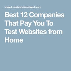 Best 12 Companies That Pay You To Test Websites from Home