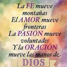 Passion moves will. And prayer moves the hands of God. Bible Verses Quotes, Faith Quotes, Biblical Verses, Religious Quotes, Spiritual Quotes, God Loves You, Spanish Quotes, English Quotes, Quotes About God