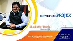 http://www.projectstoday.com/FeaturedArticles/Project-Experts-Speak/GST-to-push-Projex