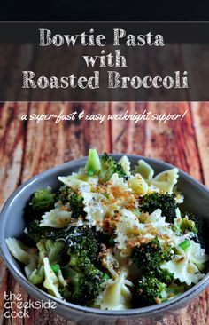 Bowtie Pasta with Roasted Broccoli - a super fast and easy weeknight meal that your family will love! #pasta #vegetarian from The Creekside Cook