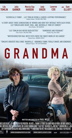 Directed by Paul Weitz.  With Lily Tomlin, Julia Garner, Marcia Gay Harden, Judy Greer. A teenager facing an unplanned pregnancy seeks help from her acerbic grandmother, a woman who is long estranged from her daughter.
