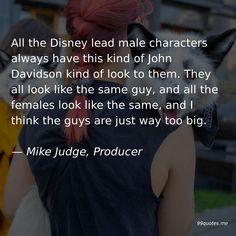 All the Disney lead male characters always have this kind of John Davidson kind of look to them. They all look like the same guy, and all the females look like the same, and I think the guys are just way too big. Kid Movies, Family Movies, Judge Quotes, The Nutty Professor, John Davidson, Mike Judge, The Stooges, Jerry Lewis, Kindness Quotes