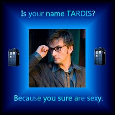 I love Doctor Who pick-up lines.