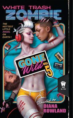 White Trash Zombie Gone Wild (White Trash Zombie #5) by Diana Rowland - October 6th 2015 by DAW