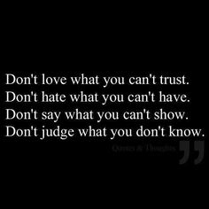 Don't judge what you don't know