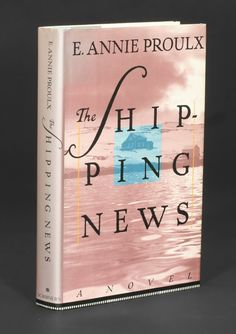 """The Shipping News. Anne E. Proulx, 1993.  """"Evocative and deeply moving, as stoically beautiful as the Newfoundland setting of Quoyle's stumbling mastery. The Shipping News makes the ordinary gleam."""" -The National Book Award Citation"""