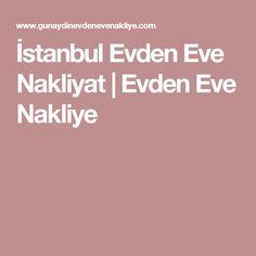 İstanbul Evden Eve Nakliyat | Evden Eve Nakliye