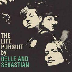 Belle and Sebastian - The Life Pursuit